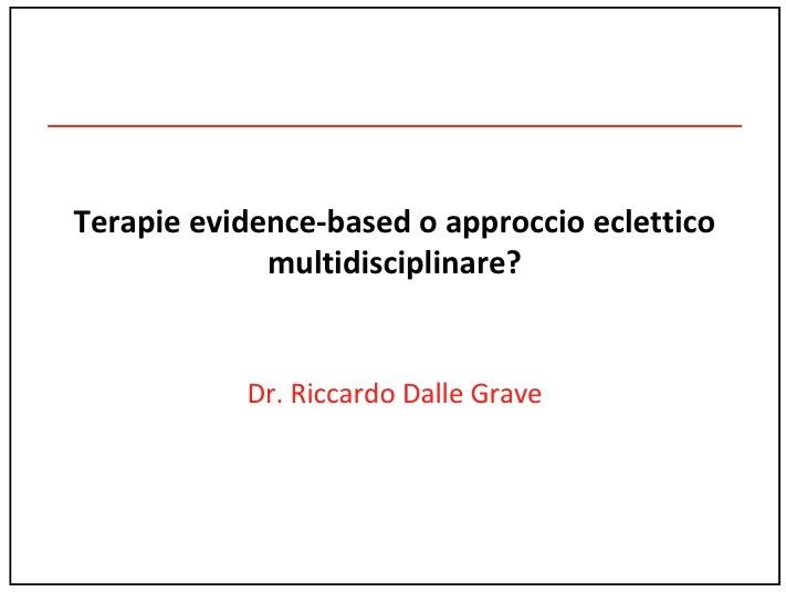 Terapie evidence based o approccio multidisciplinare eclettico?